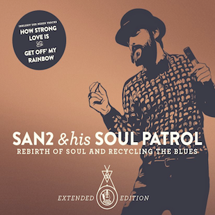 San2 & his Soul Patrol - Rebirth Of Soul And Recycling The Blues -