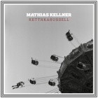 CD: Mathias Kellner Solo - Kettnkarussell